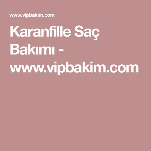 Karanfille Saç Bakımı - www.vipbakim.com
