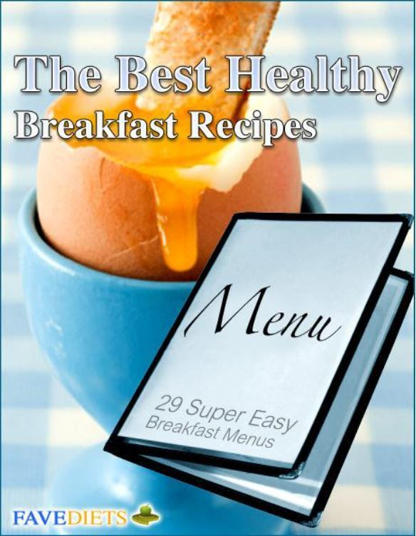 """""""The Best Healthy Breakfast Recipes: 29 Super Easy Breakfast Menus"""" Free eCookbook 