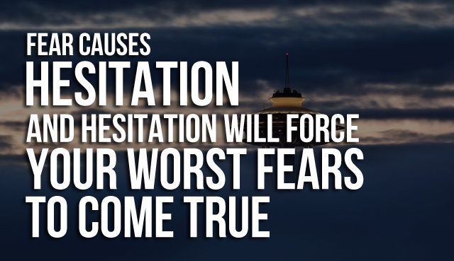Fear causes hesitation - Elite Envision