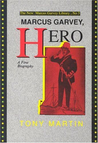 Marcus Garvey, Hero: A First Biography by Tony Martin http://www.amazon.com/dp/0912469056/ref=cm_sw_r_pi_dp_tm6-tb06QJ6M2