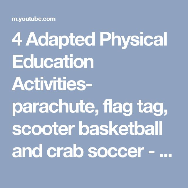 4 Adapted Physical Education Activities- parachute, flag tag, scooter basketball and crab soccer - YouTube