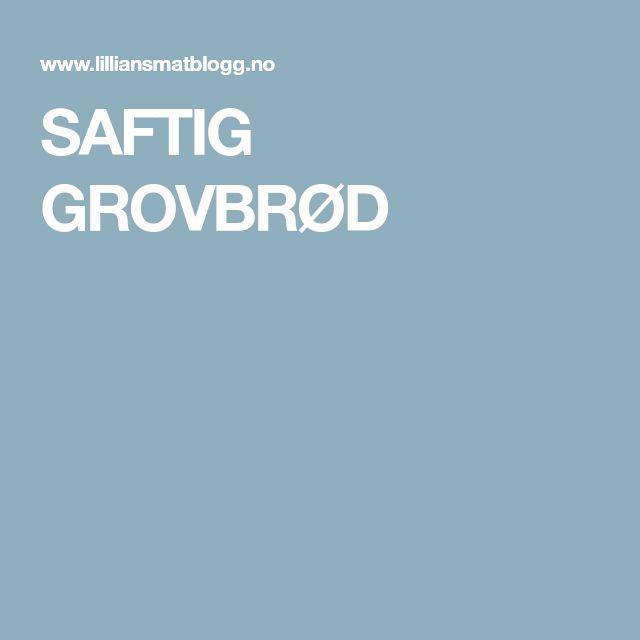 SAFTIG GROVBRØD