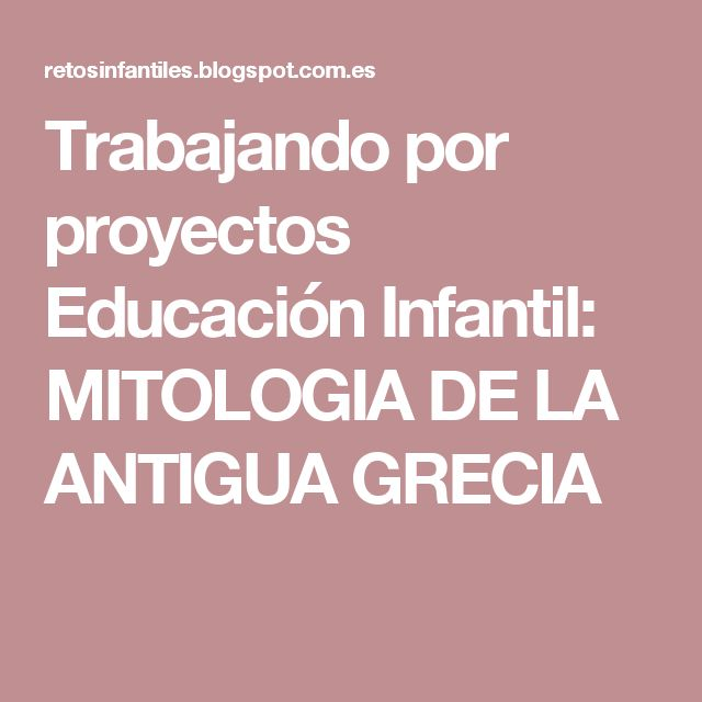 Trabajando por proyectos Educación Infantil: MITOLOGIA DE LA ANTIGUA GRECIA