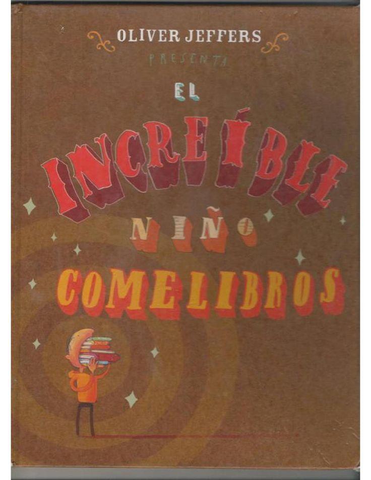 """El increíble niño comelibros"" de Oliver Jeffers por Lu IV - issuu"