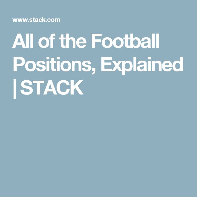 All of the Football Positions, Explained | STACK