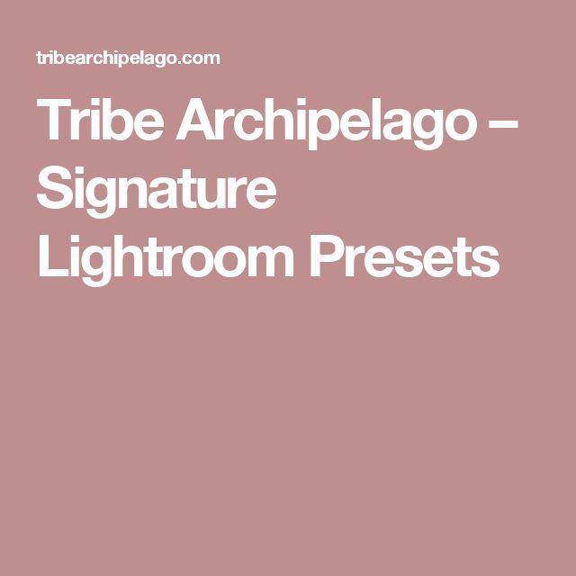 Tribe Archipelago – Signature Lightroom Presets