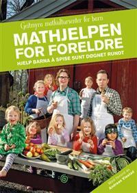 Mathjelpen for foreldre; hjelp barna å spise sunt døgnet rundt #kagge (lenket til Adlibris, siden bildene ikke kom opp ved lenking til Kagges egne sider)