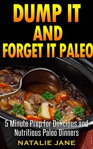 Dump It & Forget It Paleo: 5 Minute Paleo Slow Cooker Recipes For Delicious And Simple Paleo Meals - http://exclusivelypaleo.com/dump-it-forget-it-paleo-5-minute-paleo-slow-cooker-recipes-for-delicious-and-simple-paleo-meals/ -
