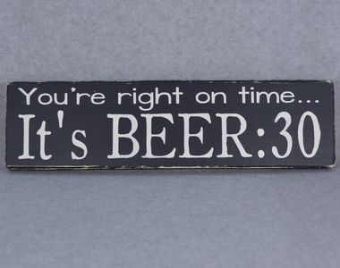 "HAND CRAFTED RUSTIC HAND PAINTED BROWN & RED """"YOU'RE RIGHT ON TIME...IT'S BEER:30"""" RECLAIMED WOOD SIGN. Would look great in a Man Cave. All of my signs are hand painted and distressed then sealed to"