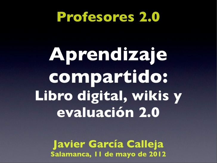 aprendizaje-compartido-libro-digital-wikis-y-evaluacin-20 by Javier García Calleja via Slideshare