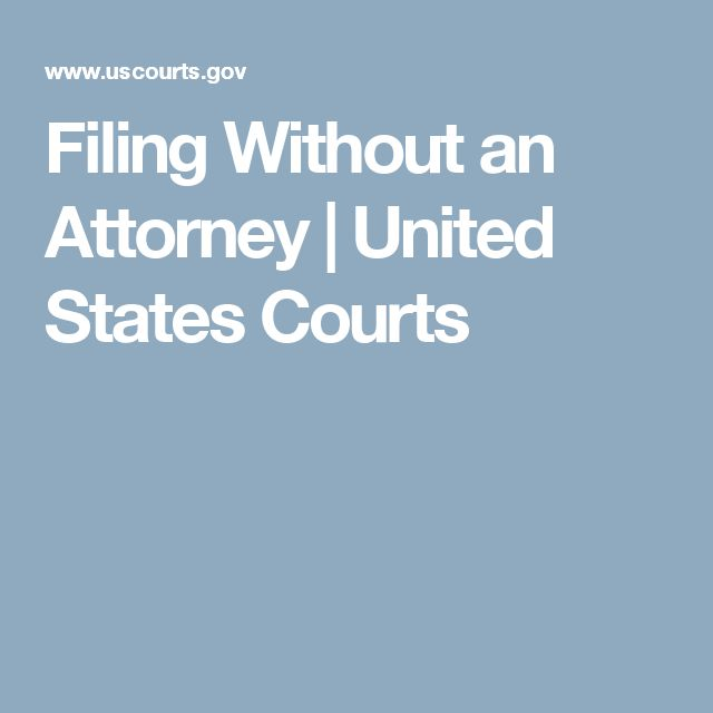 Filing Without an Attorney   United States Courts