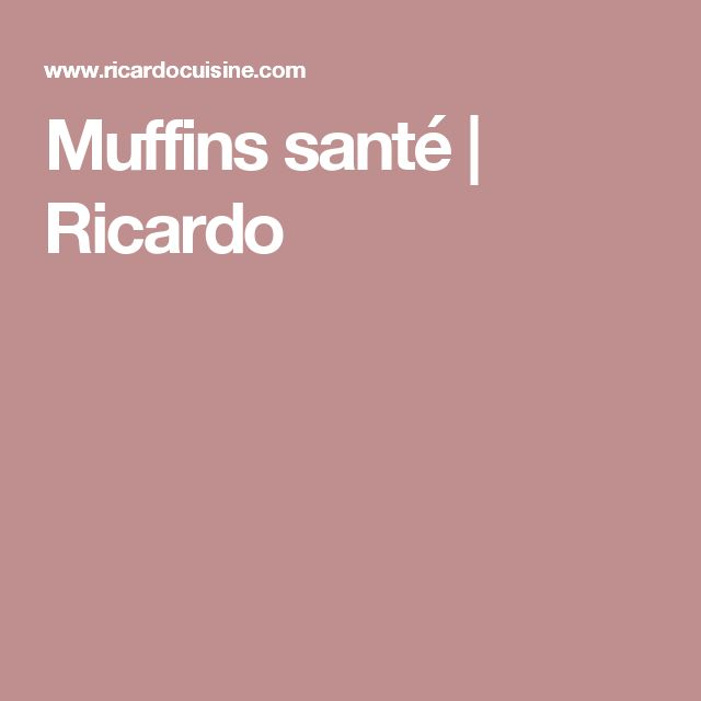 Muffins santé  | Ricardo