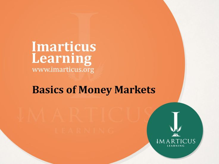 Basics of money markets  Money market is a part of the global financial market…