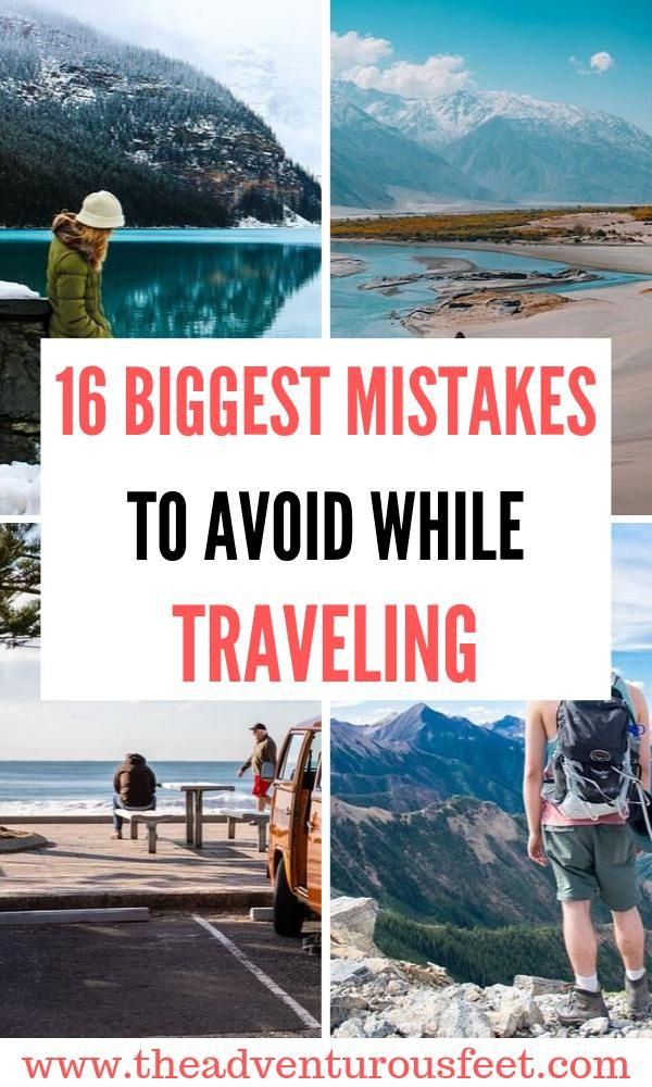 16 Things Not To Do When You Travel The Adventurous Feet Travel Mistakes Travel Traveling By Yourself