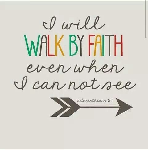 To walk with God is not being able to see your next step. We see with our hearts, not our heads.