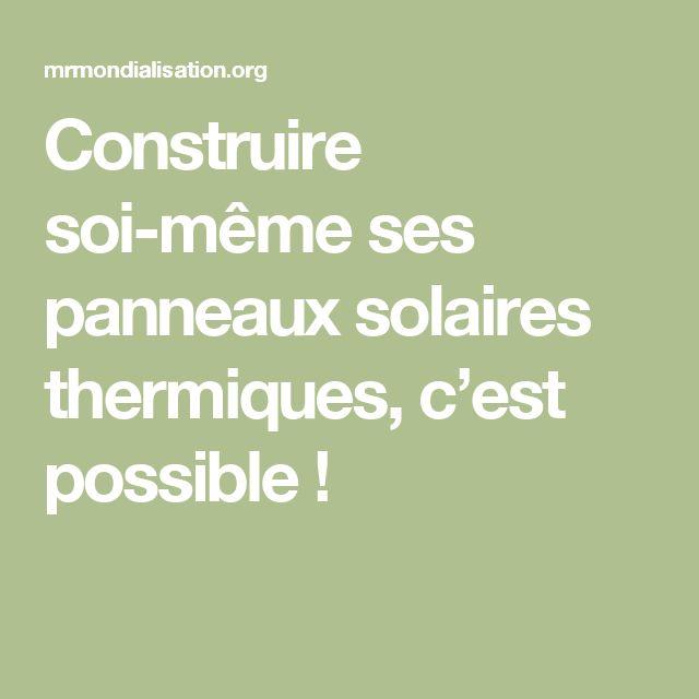 25 best ideas about panneau solaire thermique on pinterest panneau thermiq - Installer panneau solaire soi meme ...