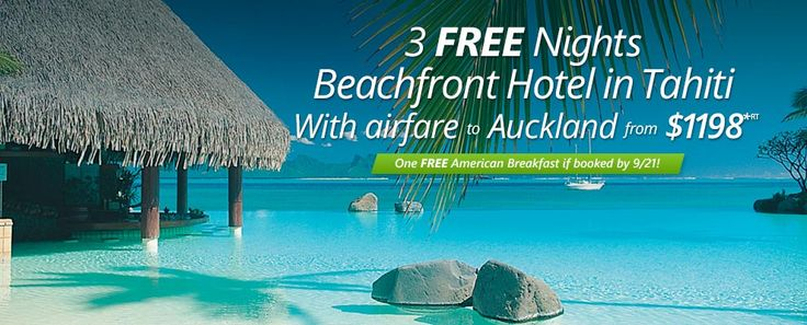 Air Tahiti Nui - 3 Day Stopover in Tahiti on your way to Auckland - pick which one, pay for 1 extra night or spend first night at airport hotel...