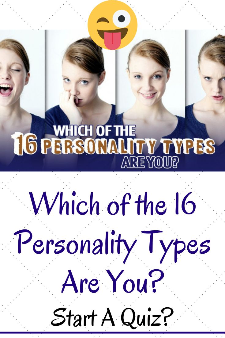 Which of the 16 Personality Types Are You? #Personality #Types #Omg #Interesting #weird #Quiz #answer