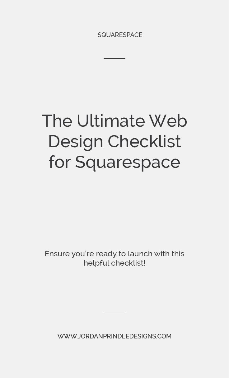 The Ultimate Web Design Checklist For Squarespace Jordan Prindle Designs Creative Brand And Squarespace Designer For Entrepreneurs Web Design Squarespace Design Squarespace Website Design