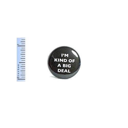 """Funny Button Pin I'm Kind Of A Big Deal Funny Random Sarcastic Geekery Pinback 1"""" - U.S. shipping starts at just 74 cents!"""