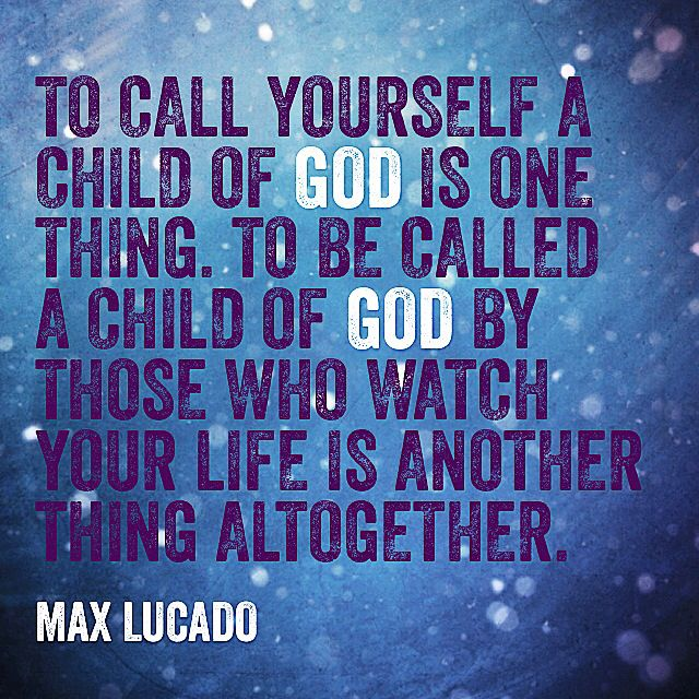 Quote By Max Lucado .