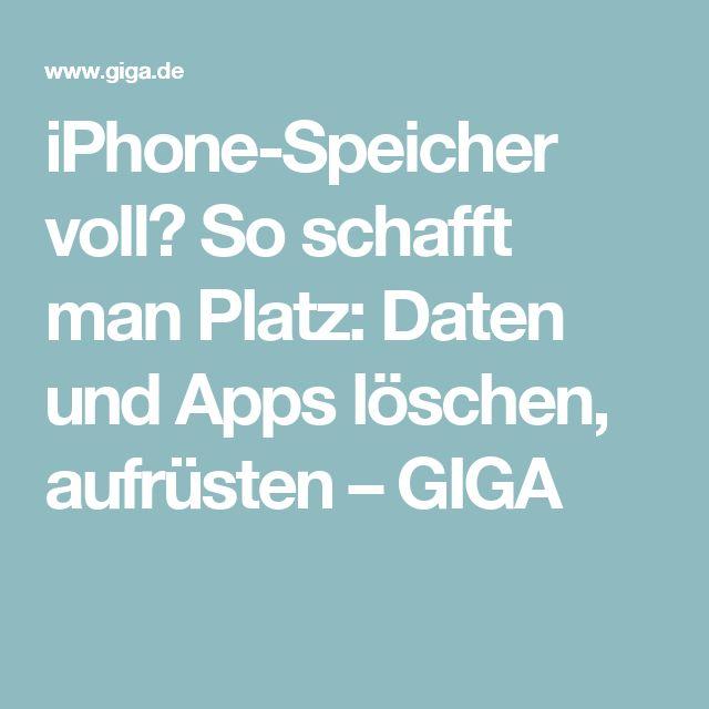 iPhone-Speicher voll? So schafft man Platz: Daten und Apps löschen, aufrüsten – GIGA
