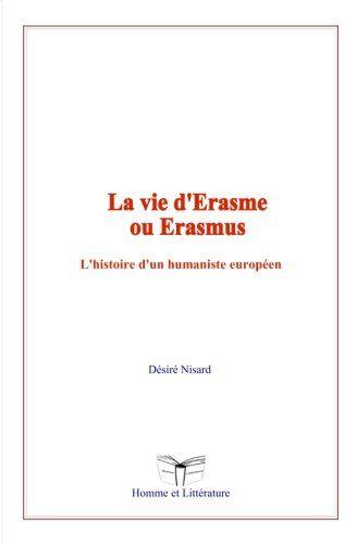 La vie d'Erasme ou Erasmus: L'histoire d'un humaniste eur... https://www.amazon.fr/dp/2366594925/ref=cm_sw_r_pi_dp_x_ZQC3zb2YGCYHM