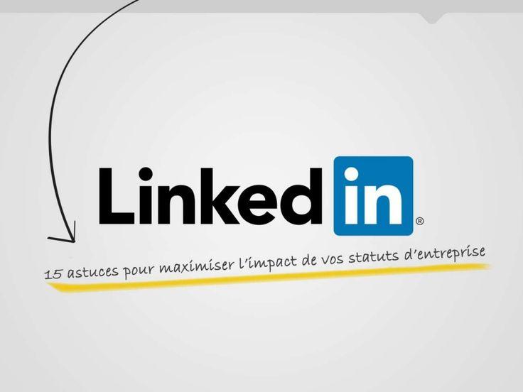 15 astuces pour maximiser limpact de vos statuts dentreprise by LinkedIn France via Slideshare