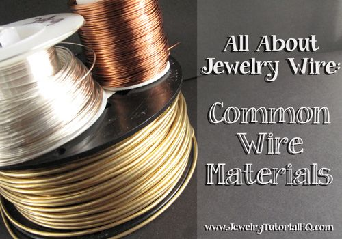 All about Jewelry Wire - Wire Materials. Choosing the right wire is an important part of successful wire jewelry designs.