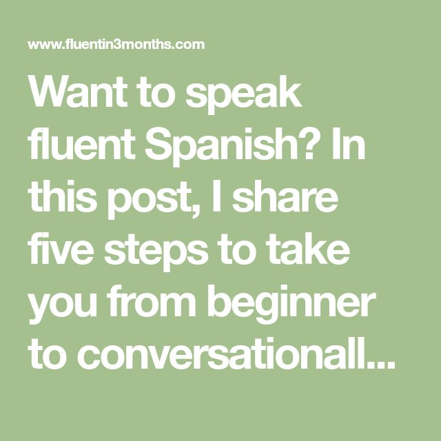 Want to speak fluent Spanish? In this post, I share five steps to take you from beginner to conversationally fluent in Spanish. Spanish is the language that started off my lifelong obsession with language learning, so it holds a special place in my heart.