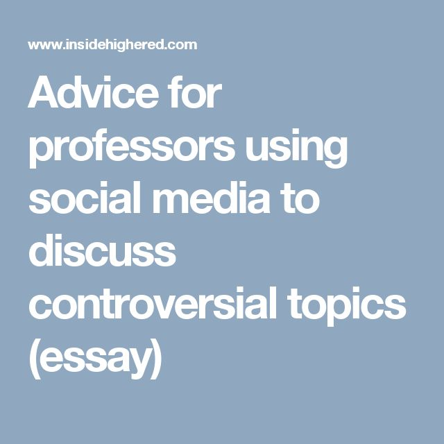 Advice for professors using social media to discuss controversial topics (essay)