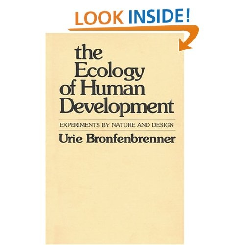 The Ecology of Human Development: Experiments by Nature and Design: Urie Bronfenbrenner: 9780674224575: Amazon.com: Books