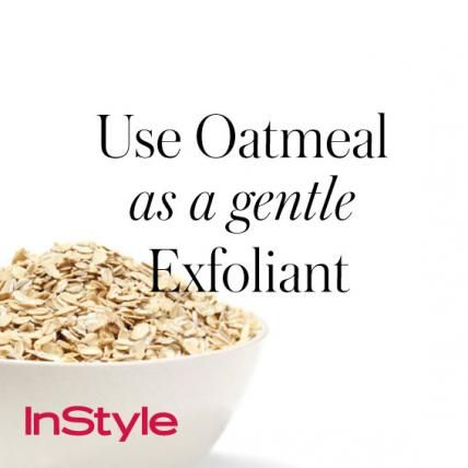 20 Timeless Skin-Care Tips | InStyle.com Use Oatmeal as a Gentle Exfoliant: Take a teaspoon of organic oatmeal, add it to your cleanser, and smooth on for about 10 minutes. The minerals in oatmeal are soothing and help cleanse and hydrate skin.