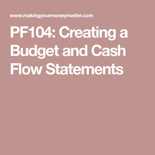 PF104: Creating a Budget and Cash Flow Statements