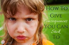 How to give consequences you can stick to.  #parenting #discipline #consequences
