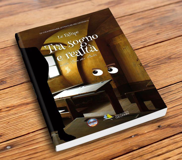 """OUR WORKS - Graphic design ed impaginazione del libro per ragazzi """"Tra sogno e realtà nella Casa dei Belli""""."""