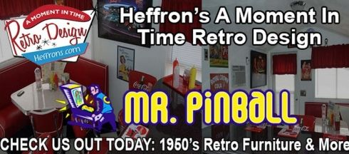 The Largest selection of Retro Furniture and Home Bars found anywhere. Heffron's A Moment In Time Retro Design is proud to announce Mr. Pinball as the newest addition to our team.   We are excited to bring our 1950's retro products such as our furniture which is designed for the…