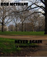 Smashwords – Never Again —a book by Rob McShane Painful breakups can leave us never wanting to date again. Then, of course, comes the joy of new beginnings.
