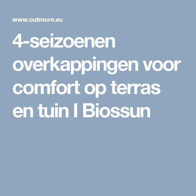 4-seizoenen overkappingen voor comfort op terras en tuin I Biossun