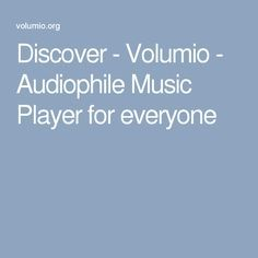 Discover - Volumio - Audiophile Music Player for everyone