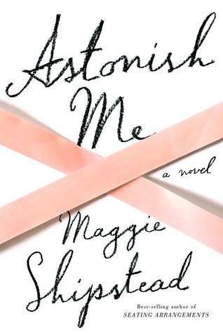 Astonish Me by Maggie Shipstead: Worth Reading, Books Recommendations, Harpers Bazaar, Books Worth, Reading Lists, Maggie Shipstead, Must Reading Books, New Books, Books Reading