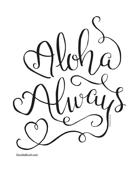"""Remember to Love Always - Hawaiian Style with our hand lettered design, """"Aloha Always"""". We made the letter A look like hearts for a truly unique Hawaii home decor print. ** Price includes USA shipping"""