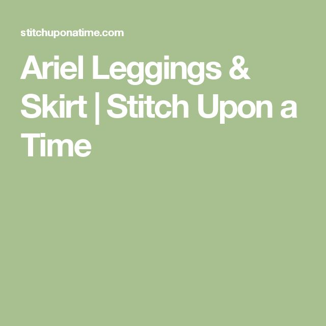 Ariel Leggings & Skirt | Stitch Upon a Time