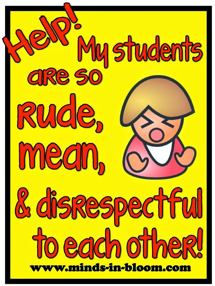 Help! My Students are So Rude, Mean, and Disrespectful to Each Other! - Minds in Bloom