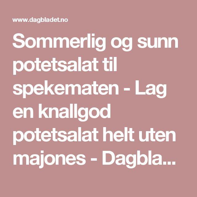 Sommerlig og sunn potetsalat til spekematen - Lag en knallgod potetsalat helt uten majones - Dagbladet