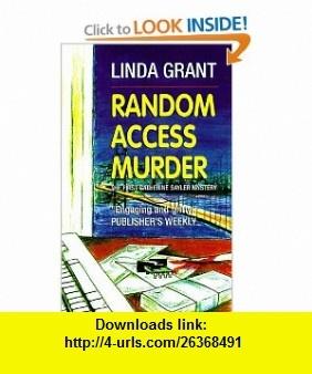 Random Access Murder The First Catherine Sayler Mystery (Catherine Sayler Mystery Series) (9781890768096) Linda Grant , ISBN-10: 189076809X  , ISBN-13: 978-1890768096 ,  , tutorials , pdf , ebook , torrent , downloads , rapidshare , filesonic , hotfile , megaupload , fileserve