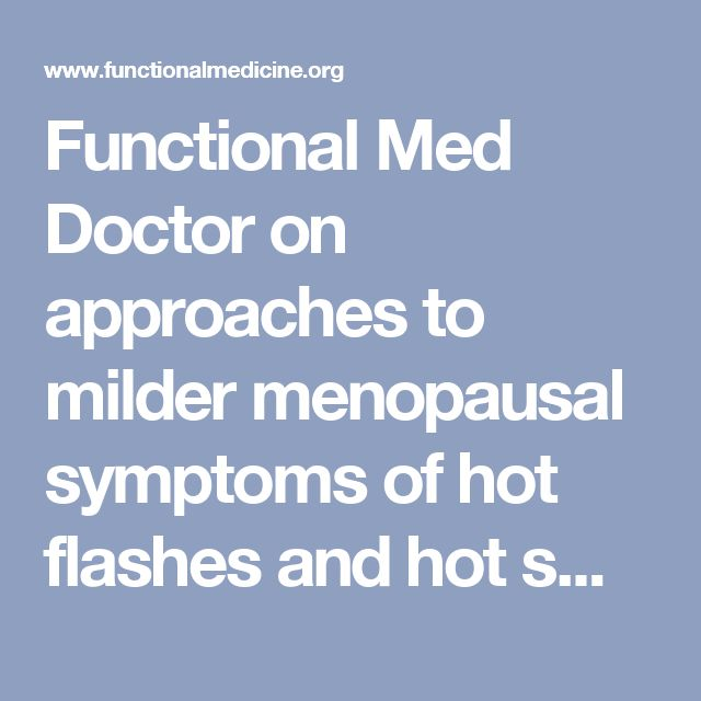 Functional Med Doctor on approaches to milder menopausal symptoms of hot flashes and hot sweats. Depends on woman's point of view--does she say she wants hormones, might do, or prefers as last resort--in the last two--try functional approach--look at hormone system, look at other systems--treat with botanicals. Gyno's ask this type of doctor--of those you treat with botanicals how many still need hormones and he says 10-20%. I would still say try the bioidentical hormones for a host of…