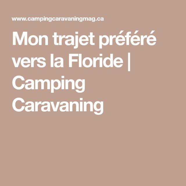 Mon trajet préféré vers la Floride | Camping Caravaning