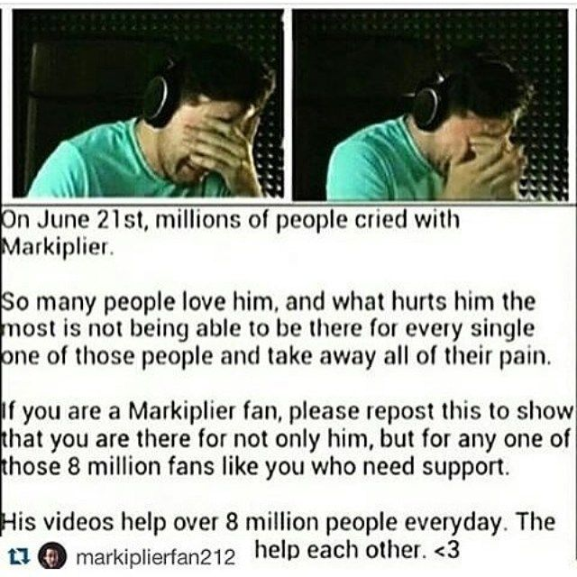 """Absolutely. That day, I was finally able to understand how much I care about Mark. The words I remember most from that video was """"I can't know you guys on a personal level. And that's what tears me up inside. Because I want to. Because I know that there are people that need me to talk to them, but I can't"""" Although, I was mostly upset about the fact that I, myself couldn't help him. I couldn't be there to hug him or do anything make him feel better in any way. I just wanted him to know."""