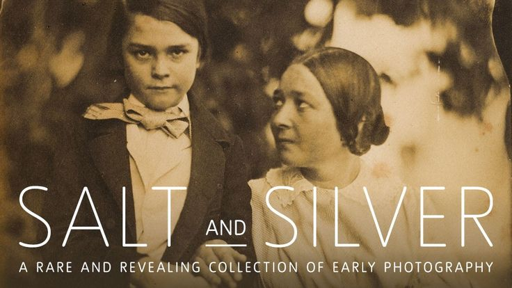 Salt and Silver: Early Photography 1840 – 1860 website banner